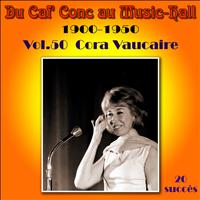 Cora Vaucaire - Du Caf' Conc au Music-Hall (1900-1950) en 50 volumes - Vol. 50/50 (Explicit)
