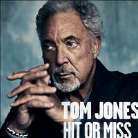 Tom Jones - Hit Or Miss (Radio Version)