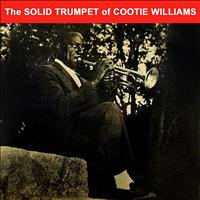 Cootie Williams - The Solid Trumpet Of Cootie Williams