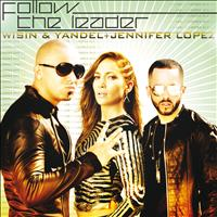 Wisin & Yandel / Jennifer Lopez - Follow The Leader