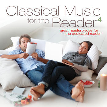 Various Artists - Classical Music for the Reader 4: Great Masterpieces for the Dedicated Reader