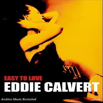 Eddie Calvert - Easy to Love