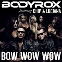 Bodyrox - Bow Wow Wow