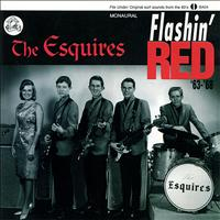 The Esquires - Flashin' Red