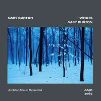 Gary Burton - Who Is Gary Burton