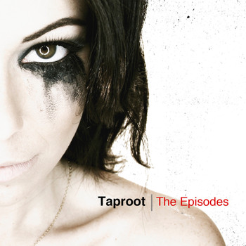 Taproot - The Episodes