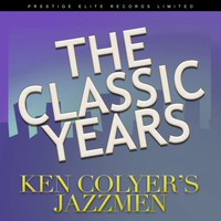 Ken Colyer's Jazzmen - The Classic Years