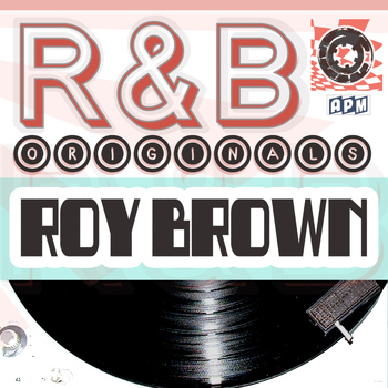 Roy Brown - Roy Brown: R&B Originals