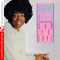 Albertina Walker - God Is Love (Remastered)