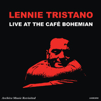 Lennie Tristano - Live At The Cafe Bohemia