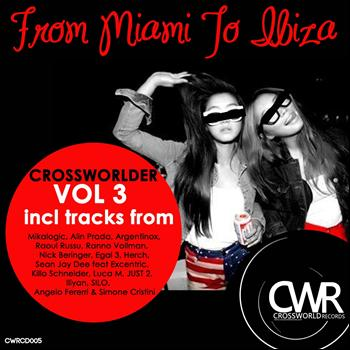 Various Artists - Crossworlder Vol.3: From Miami To Ibiza