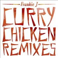 Frankie J - Curry Chicken Remixes