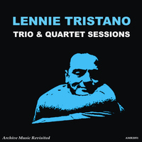 Lennie Tristano - Trio & Quartet Sessions