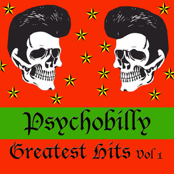 Various Artists - Psychobilly: Greatest Hits, Vol. 1