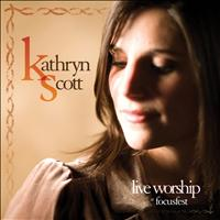 Kathryn Scott - Live Worship At Focusfest