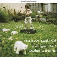 Snow Patrol - Songs for Polarbears (Explicit)