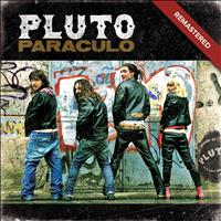 Pluto - Paraculo (Remastered [Explicit])