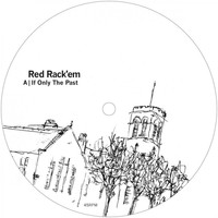 Red Rack'em - If Only The Past EP