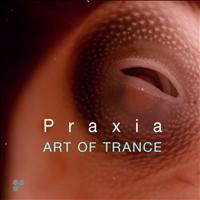 Art of Trance - Praxia