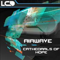 Airwave - Cathedrals Of Hope