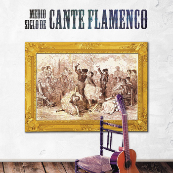 Various Artists - Medio Siglo de Cante Flamenco