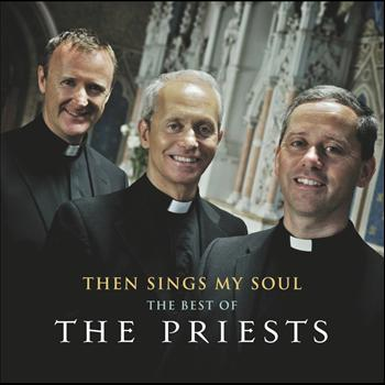 The Priests - Then Sings My Soul: The Best of The Priests