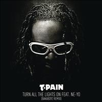 T-Pain feat. Ne-Yo - Turn All the Lights On (Explicit)