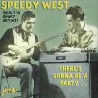 Speedy West - Speedy West (feat. Jimmy Bryant): There's Gonna Be a Party...