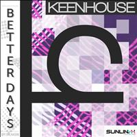 Keenhouse - Better Days
