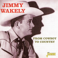 Jimmy Wakely - From Cowboy to Country