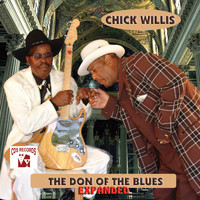 Chick Willis - The Don of the Blues (Expanded)