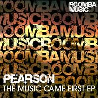 Pearson - The Music Came First