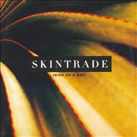 Skintrade - Sick As A Dog
