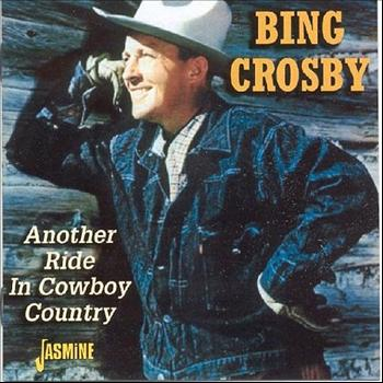 Bing Crosby - Another Ride in Cowboy Country