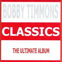 Bobby Timmons - Classics - Bobby Timmons
