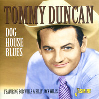 Tommy Duncan - Dog House Blues