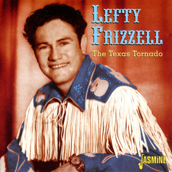 Lefty Frizzell - The Texas Tornado