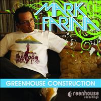 Mark Farina - Greenhouse Construction