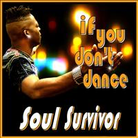 Soul Survivor - If You Don't Dance