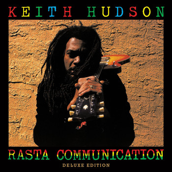 Keith Hudson - Rasta Communication - Deluxe Edition