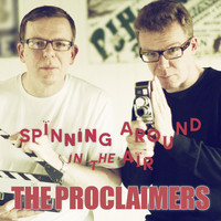 The Proclaimers - Spinning Around In The Air