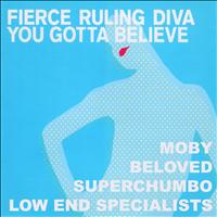 Fierce Ruling Diva - You Gotta Believe (Atomic Slyde)
