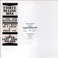Fierce Ruling Diva - I Don't Wanna Be a Freak / Feeling Fly