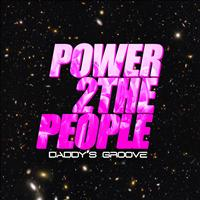 Daddy's Groove - Power 2 the People (Club Mix)
