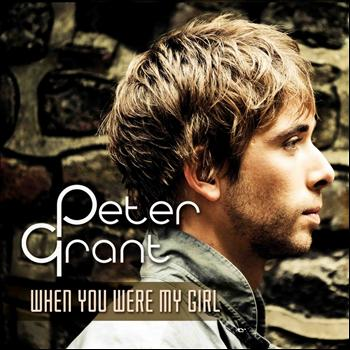 Peter Grant - When You Were My Girl