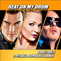 Gabry Ponte - Beat On My Drum