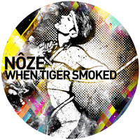 Nôze - When Tiger Smoked