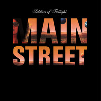 Soldiers of Twilight - Mainstreet