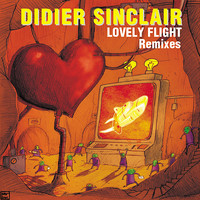 Didier Sinclair - Lovely Flight Remixes