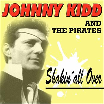 Johnny Kidd And The Pirates - Shakin´all Over
